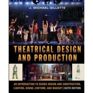 Theatrical Design and Production, sixth edition, by Michael Gillette