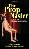 The Prop Master by Amy Mussman