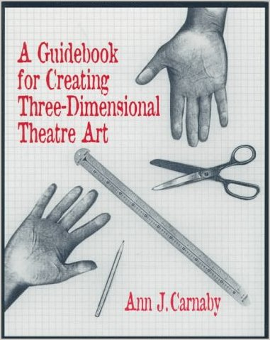 Guidebook for Creating Three-Dimensional Theatre Art