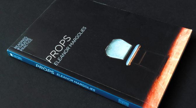 Props by Eleanor Margolies