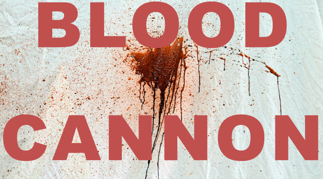 Blood Cannon