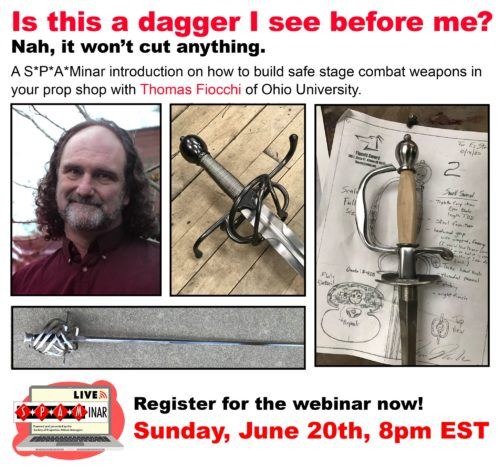 """Flyer for """"Is this a dagger I see before me?"""" Text reads: A Spaminar introduction on how to build safe stage combat weapons in your prop shop with Thomas Fiocchi of Ohio University. Register for the webinar now! Sunday, June 20th, 8pm EST."""